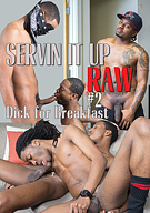 Servin It Up Raw 2: Dick For Breakfast