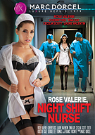 Rose Valerie, Night Shift Nurse