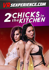 2 Chicks In The Kitchen