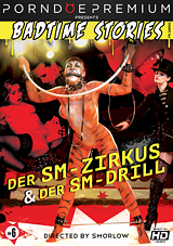 Badtime Stories: Der SM-Zirkus And Der SM-Drill