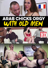 Arab Chicks Orgy With Old Men