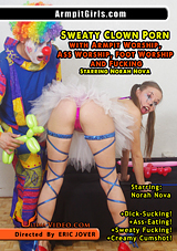 Sweaty Clown Porn With Armpit Worship, Ass Worship, Foot Worship, and Fucking Starring Norah Nova