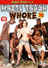 White Trash Whore 38: Amber Rayne