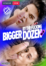 Bigger By The Fucking Dozen 2