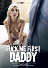 Fuck Me First Daddy