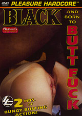 Black And Born To Butt Fuck