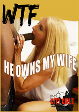 WTF He Owns My Wife