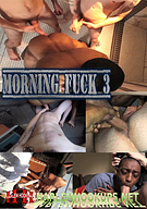 Morning Fuck 3