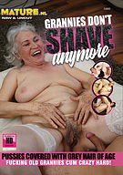 Grannies Don't Shave Anymore