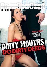 Dirty Mouths Do Dirty Deeds