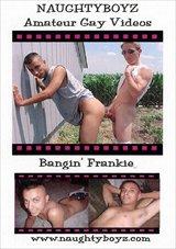 Bangin' Frankie