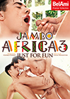 Jambo Africa 3: Just For Fun