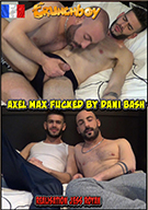Axel Max Fucked By Dani Bash
