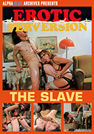 Erotic Perversion: The Slave