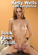 Kelly Wells - Suck Fuck Facial