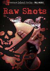 Raw Shots