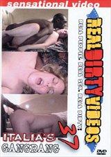 Real Dirty Videos 37: Italia's Gangbang