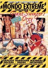 Mondo Extreme 12:  Giant Swinger Orgy