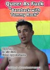 Queer as Fuck: Bareback with Tommy Rock