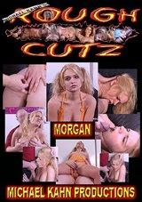 Rough Cutz: Morgan