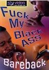 Fuck My Black Ass