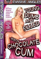 Young, Dumb And Filled With Chocolate Cum