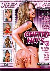 Ghetto Ho's 3