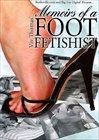 Memoirs Of A Foot Fetishist