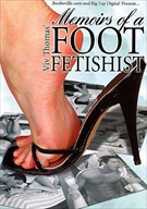 Memoirs Of A Foot Fetishist