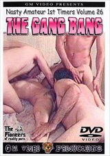 Nasty Amateur 1st Timers 26:  The Gang Bang