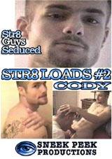 Str8  Loads 2:  Cody