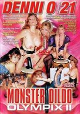 Denni O 21:  Monster Dildo Olympix 2