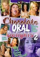 Chocolate Oral Delights 2
