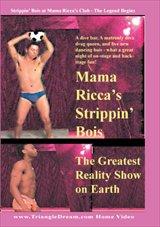 Mama Ricca's Strippin' Bois