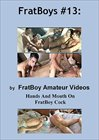 Fratboys 13:  Hand And Mouth On Fratboy Cock