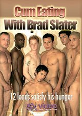 Cum Eating With Brad Slater