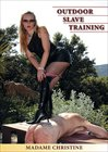 Madame Christine: Outdoor Slave Training