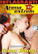 Arena Extrem 45: Spermataufe