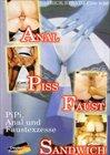 PiPi, Anal und Faustexzesse