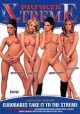Private X-treme: Eurobabes Take It To The Xtreme