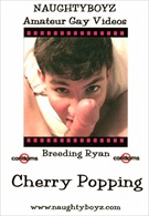Cherry Popping:  Breeding Ryan