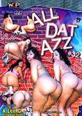 All Dat Azz 32