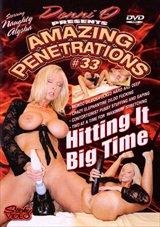 Denni O Presents Amazing Penetrations 33: Hitting It Big Time