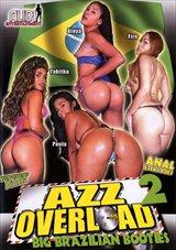 Azz Overload 2: Big Brazilian Booties