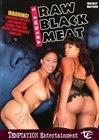 Raw Black Meat 2