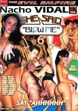 She Said Blow Me 6
