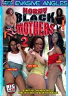 Horny Black Mothers 2
