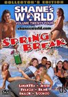 Shane's World 24: Spring Break