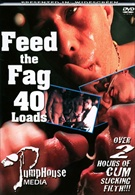 Feed The Fag 40 Loads