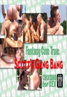 Fantasy Cum True 9: Scott's Gang Bang